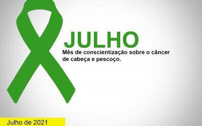 Julho Verde: mês de conscientização sobre o câncer de cabeça e pescoço